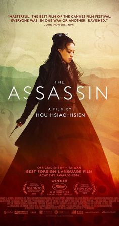 Directed by Hsiao-Hsien Hou.  With Qi Shu, Chen Chang, Satoshi Tsumabuki, Shao-Huai Chang. An assassin accepts a dangerous mission to kill a political leader in 7th century China.