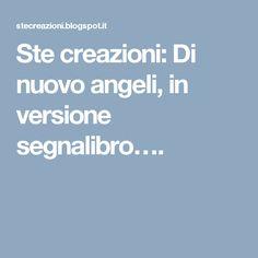 Ste creazioni: Di nuovo angeli, in versione segnalibro….