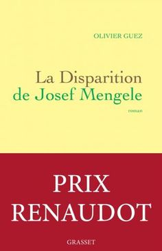 Buy La disparition de Josef Mengele by Olivier Guez and Read this Book on Kobo's Free Apps. Discover Kobo's Vast Collection of Ebooks and Audiobooks Today - Over 4 Million Titles! Prix Renaudot, Books To Read, My Books, France 1, Lectures, Audiobooks, This Book, Love You, Buenos Aires
