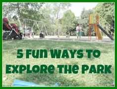 Outdoor Play Party - 5 fun ways to explore the park   Kitchen Counter Chronicles
