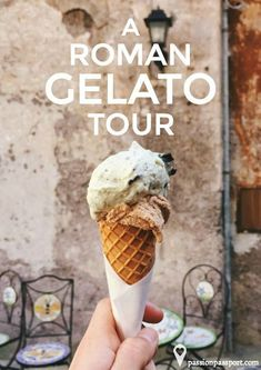 The best way to stay cool in the beating Italian sunshine? Tour Rome by way of gelato. | Passion Passport