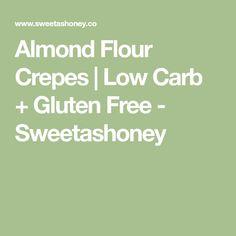 Almond Flour Crepes | Low Carb + Gluten Free - Sweetashoney