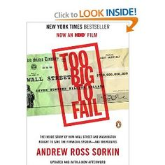cd3b3fffbc871 Too Big to Fail  The Inside Story of How Wall Street and Washington Fought  to