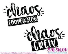Chaos Coordinator and Chaos Crew SVG Cut File Set