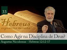 33. Como Agir Debaixo da Disciplina de Deus? - Augustus Nicodemus
