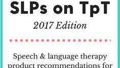 Best of SLPs on TpT - 2017 Edition