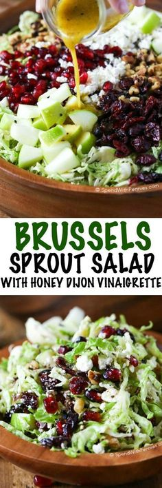 Brussels Sprout Salad. Shredded Brussels sprouts, crisp tart apples, feta cheese, cranberries, pomegranate arils and walnuts all tossed in a honey dijon vinaigrette. This makes a perfect side or lunch.