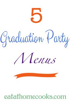 5 Graduation Party Menus-- this looks wonderful! I may just copy what she did !