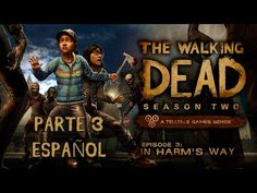THE WALKING DEAD SEASON TWO EPISODIO 3 WALKTHROUGH - PARTE 3 PC ESPAÑOL ...