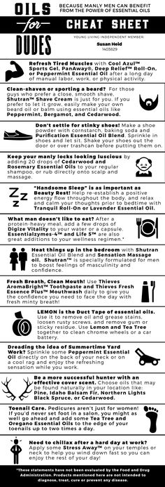 Oils for Dudes - Cheat Sheet - Young Living Essential Oils:                                                                                                                                                                                 More