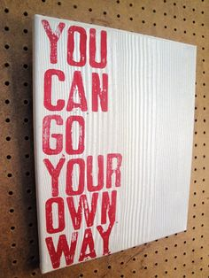 you can go your own way canvas