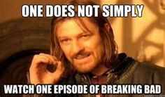 Breaking BAd--That is the truth