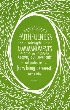 Faithfulness in obeying the commandments and keeping our covenants will protect us from being deceived. —Robert D. Spiritual Thoughts, Spiritual Quotes, Uplifting Thoughts, Lds Quotes, Religious Quotes, Inspirational Quotes, Jesus Christ Quotes, General Conference Quotes, Church Quotes