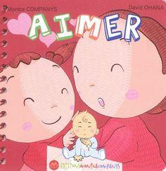 Aimer / Monica companys. Un mot avec son illustration et sa représentation en langue des signes en double page. 12 signes sont ainsi déclinés sur le thème : aimer.