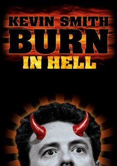 Kevin Smith: Burn in Hell (2011) Writer-director-comedian Kevin Smith