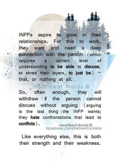 Definitely me, but it also depends on my mood. Sometimes, when I'm in INTP mode, and I like arguing. Infp Personality Traits, Meyers Briggs Personality Test, Personality Psychology, Psychology Quotes, Infj Infp, Isfj, Introvert, Enneagram Type 2, Infp Relationships