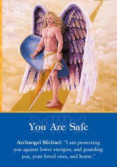 """Du bist sicher  Erzengel Michael: """"Ich schütze dich gegen die niederen Energien und bewachst dich, deine Lieben und zu Hause."""""""
