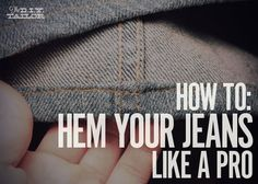 The DIY Tailor: How to Hem Jeans Like a Pro