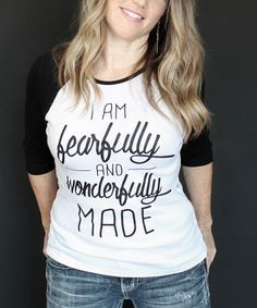 Take+a+look+at+this+White+&+Black+'Fearfully+and+Wonderfully'+Raglan+-+Women+on+zulily+today!