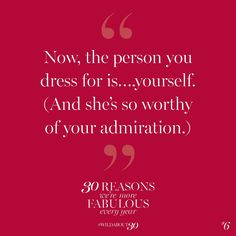 You have to dress for yourself and to be yourself!