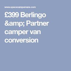 £399 Berlingo & Partner camper van conversion
