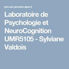 Laboratoire de Psychologie et NeuroCognition UMR5105 - Sylviane Valdois