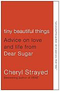 Tiny Beautiful Things by Cheryl Strayed is the most eloquent, heart-wringing, raise-your-ass-up-and-sing sort of book I've read in recent memory. Dear Sugar, Books To Read, My Books, Cheryl Strayed, Consumerism, Arts And Entertainment, Beautiful Things, Almond, Things I Want