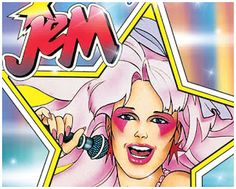 Jem... she's truly outrageous... truly, truly, truly outrageous!