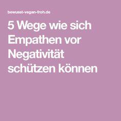 5 Wege wie sich Empathen vor Negativität schützen können