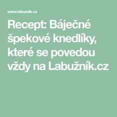 Recept: Báječné špekové knedlíky, které se povedou vždy na Labužník.cz