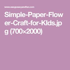 Simple-Paper-Flower-Craft-for-KIds.jpg (700×2000)