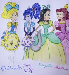 Anastasia Drizella two step sisters right Goldilocks and Naz!!