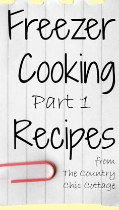 food recip, meals to cook and freeze, clean recipes, recipes for freezer meals, cooking ahead, freezer recipes, freezer cooking, cooking tips, freezer meal recipes