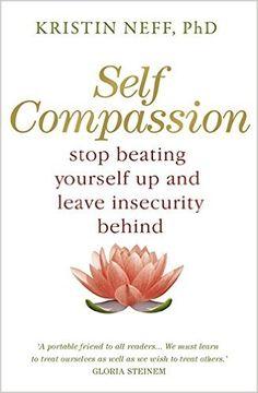Self Compassion: Amazon.co.uk: Kristin Neff: 9781444738179: Books