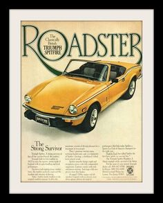 """A bright yellow 1978 Triumph Spitfire 1500 convertible featured in this advertisement. Strong enough to take on the twisty roads of England. """"The Strong Survivor"""" -An original 1978 Triumph Spitfire ad"""