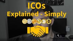 What is an ICO - Initial Coin Offerings Explained & Simplified