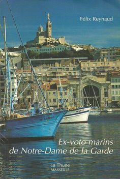 REYNAUD, FELIX. Ex-voto marins de Notre-Dame de la Garde
