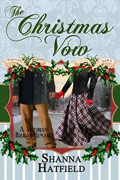 The Christmas Vow: (Victorian Holiday Romance) (Hardman Holidays Book 4) by Shanna Hatfield http://www.amazon.com/dp/B015HZO760/ref=cm_sw_r_pi_dp_LNymwb1DVH2GY