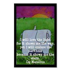 I will love the light... (by Og Mandino)