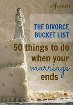 Divorce is never any fun. That's a Divorce Bucket List comes in -- look forward to all the cool stuff you plan to do next (life didn't end just because you got divorced!), as well as take stock of how far you've come.