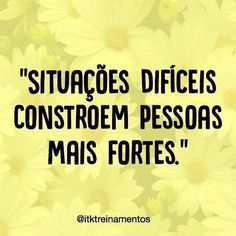 Situações difíceis constroem Strong Quotes, True Quotes, Words Quotes, Best Quotes, Sayings, Peace Love And Understanding, Quiet People, Motivational Phrases, Quote Posters