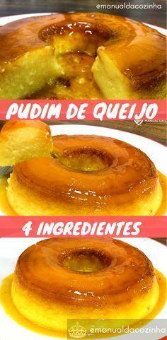 Receita deliciosa de Pudim de Queijo, com apenas 4 ingredientes, sensacional! #receita #pudim #queijo #doce #sobremesa #culinaria #comida #manualdacozinha #aguanaboca