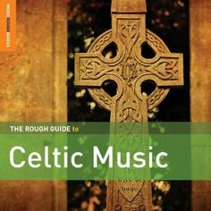 Rough Guide To Celtic Music by Various Artists  Click on the cover to place a hold.