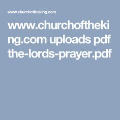 www.churchoftheking.com uploads pdf the-lords-prayer.pdf