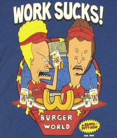 Work Sucks! #BeavisAndButtHead #Beavis #Butthead