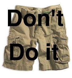 hahaha @Katie Briley !!! I seriously can not stand cargos!!! WHYYYY??? Unless you are going on an adventure please stop.