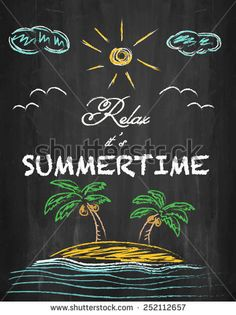 Relax it's summertime - palm trees, beach, clouds, sun and sea on chalkboard background - stock vector