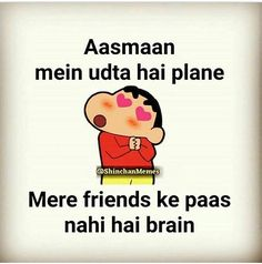 Ideas Crazy Friendship Quotes In Hindi For 2019 Best Friend Quotes Funny, Funny Quotes In Hindi, Funny Attitude Quotes, Cute Funny Quotes, Jokes Quotes, Funny Friends, Best Friend Poems, Best Friends Forever Quotes, Funny School Jokes