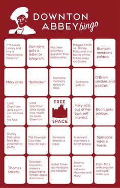 Downton Abbey Bingo cards!!  I don't have an appropriate board for this, but I think it could make a pretty good drinking game as well...