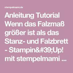 Anleitung Tutorial Wenn das Falzmaß größer ist als das Stanz- und Falzbrett - Stampin'Up! mit stempelmami - Basteln mit Stempel & Papier